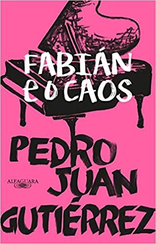 Fabián e o Caos, de Pedro Juan Gutiérrez (2016)