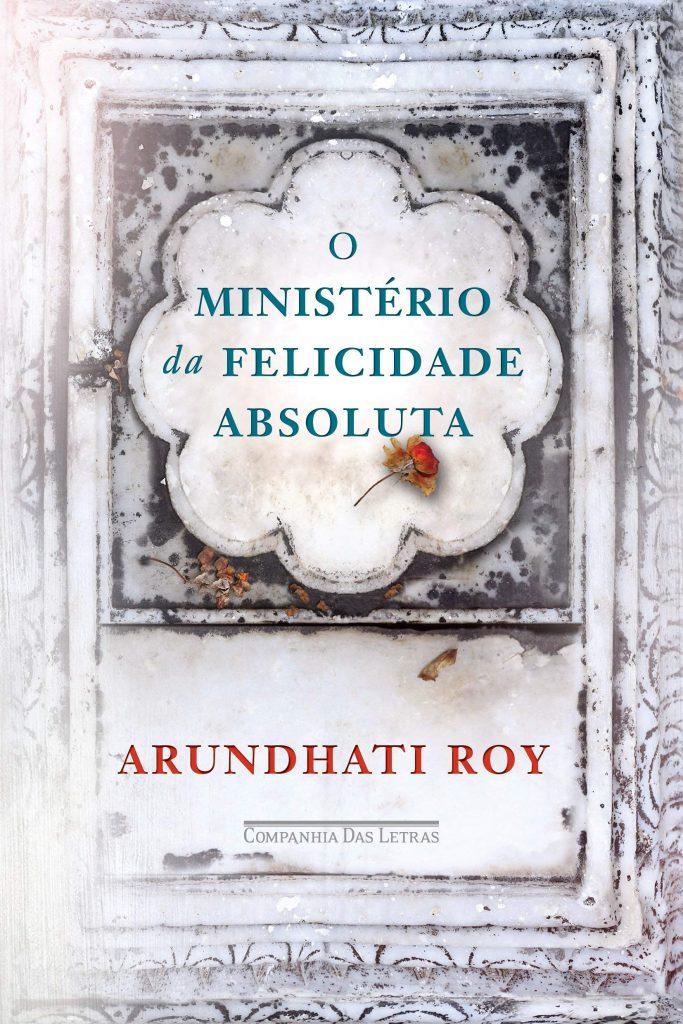 O ministério da felicidade absoluta, de Arundhati Roy