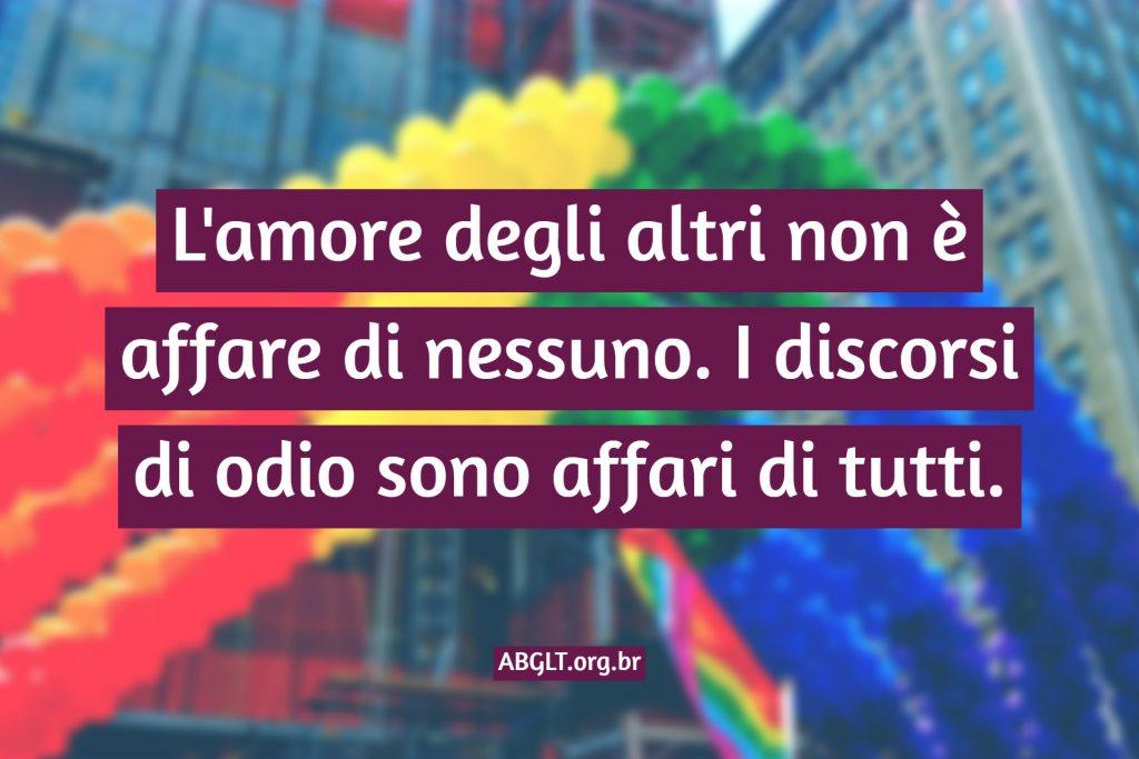 L'amore degli altri non è affare di nessuno. I discorsi di odio sono affari di tutti.