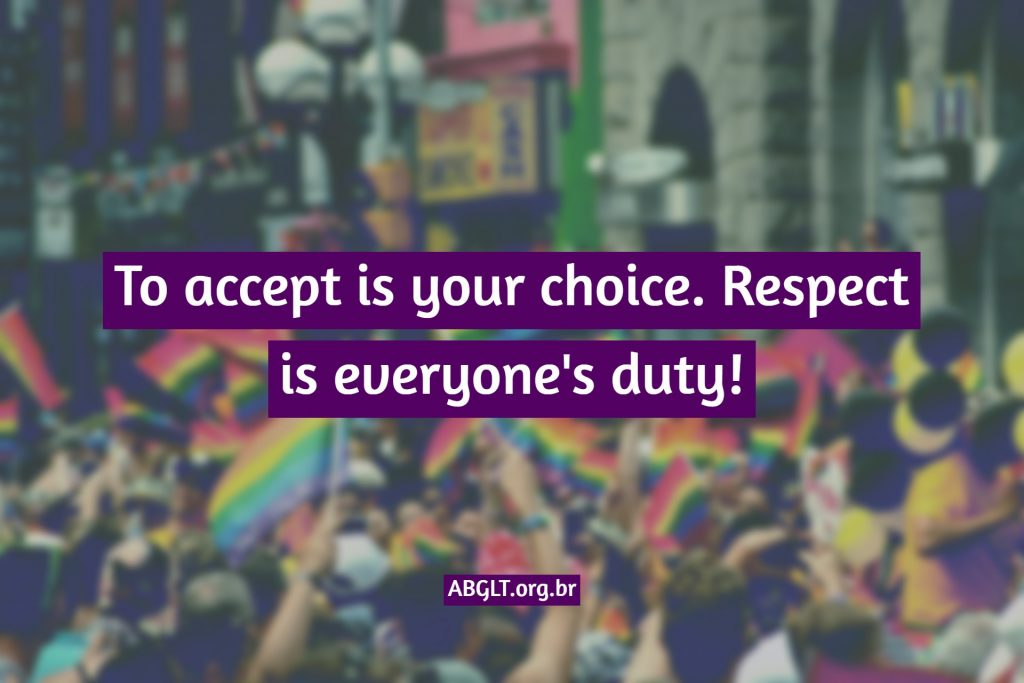 To accept is your choice. Respect is everyone's duty!