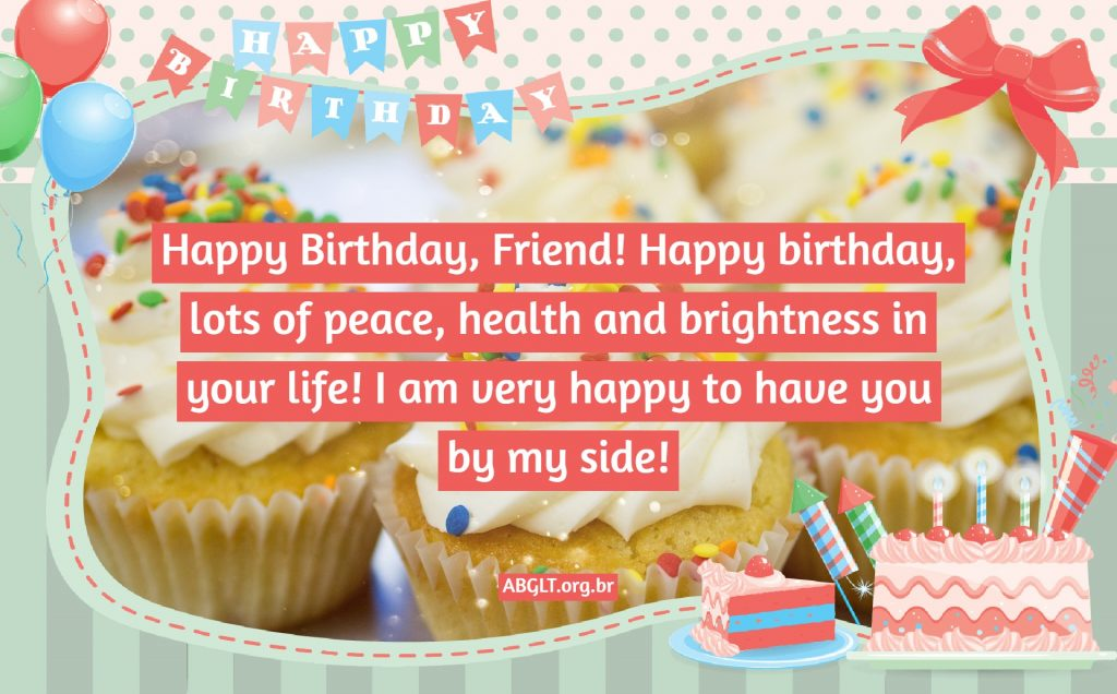 Happy Birthday, Friend! Happy birthday, lots of peace, health and brightness in your life! I am very happy to have you by my side!