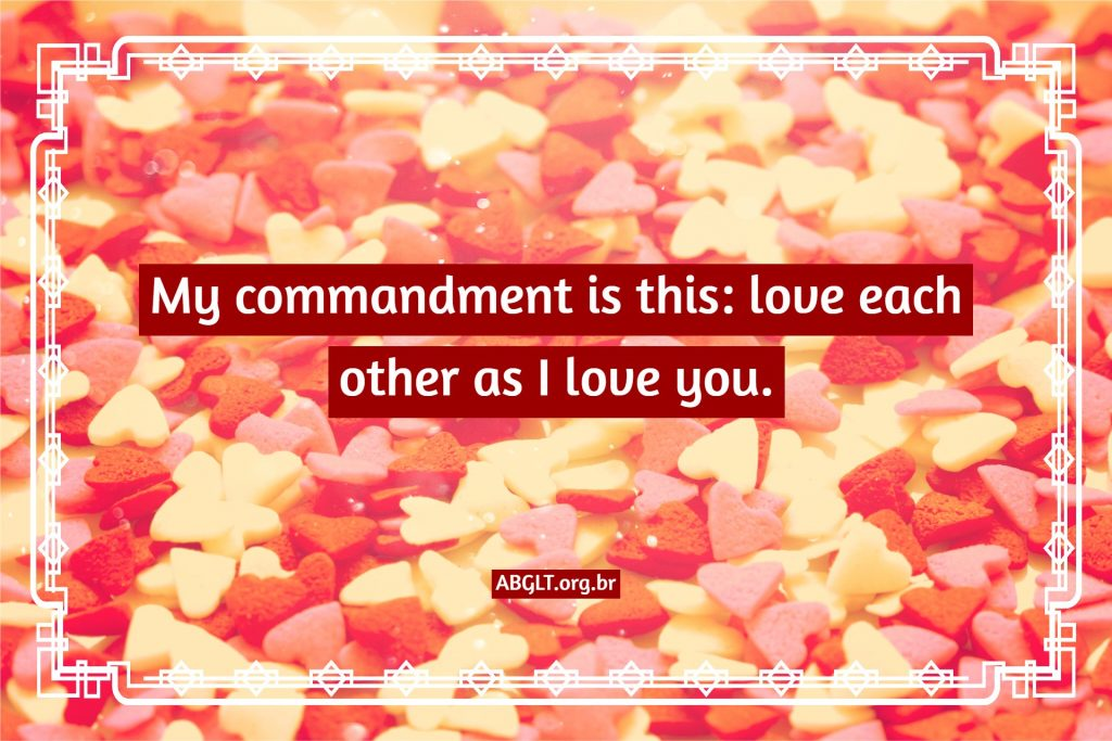 My commandment is this: love each other as I love you.