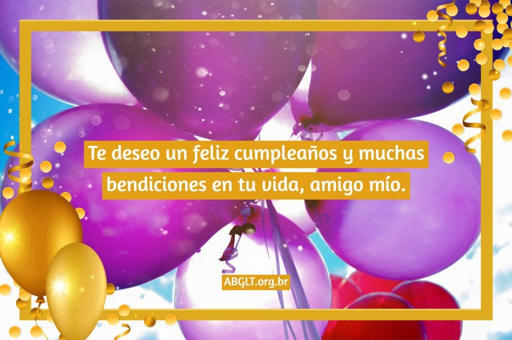 Te deseo un feliz cumpleaños y muchas bendiciones en tu vida, amigo mío.