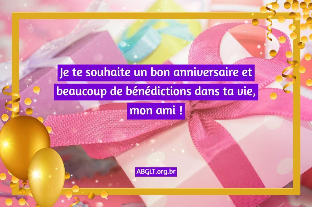 Je te souhaite un bon anniversaire et beaucoup de bénédictions dans ta vie, mon ami !