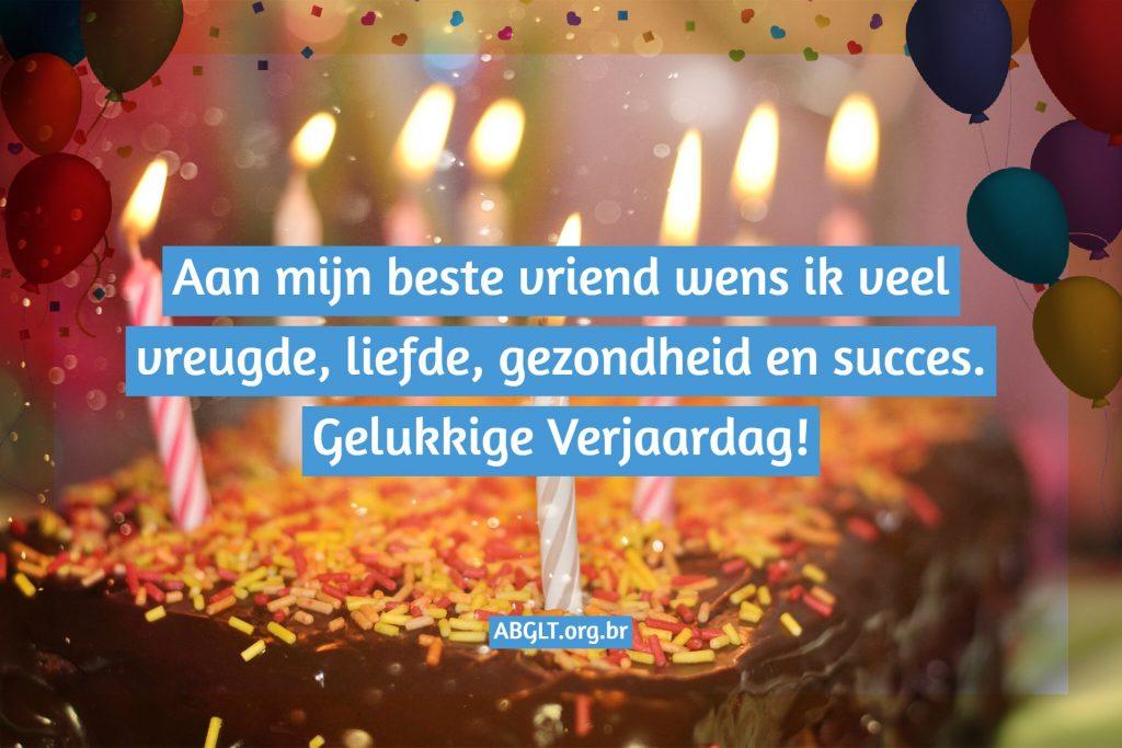 Aan mijn beste vriend wens ik veel vreugde, liefde, gezondheid en succes. Gelukkige Verjaardag!