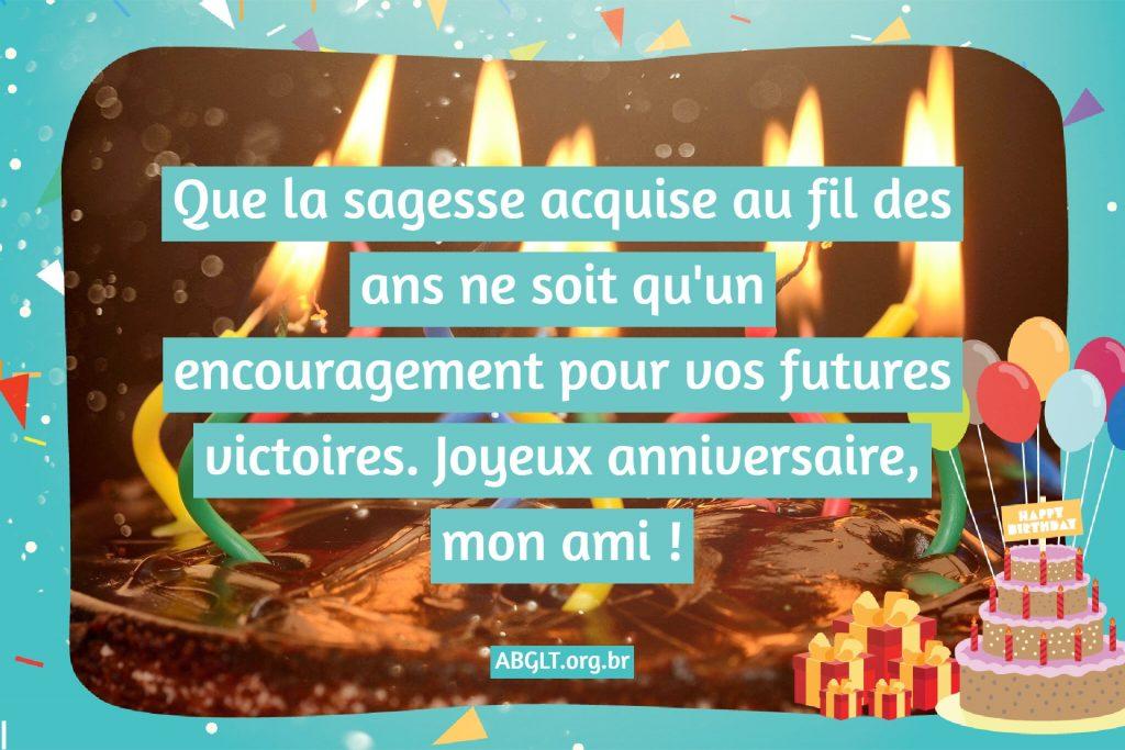 Que la sagesse acquise au fil des ans ne soit qu'un encouragement pour vos futures victoires. Joyeux anniversaire, mon ami !