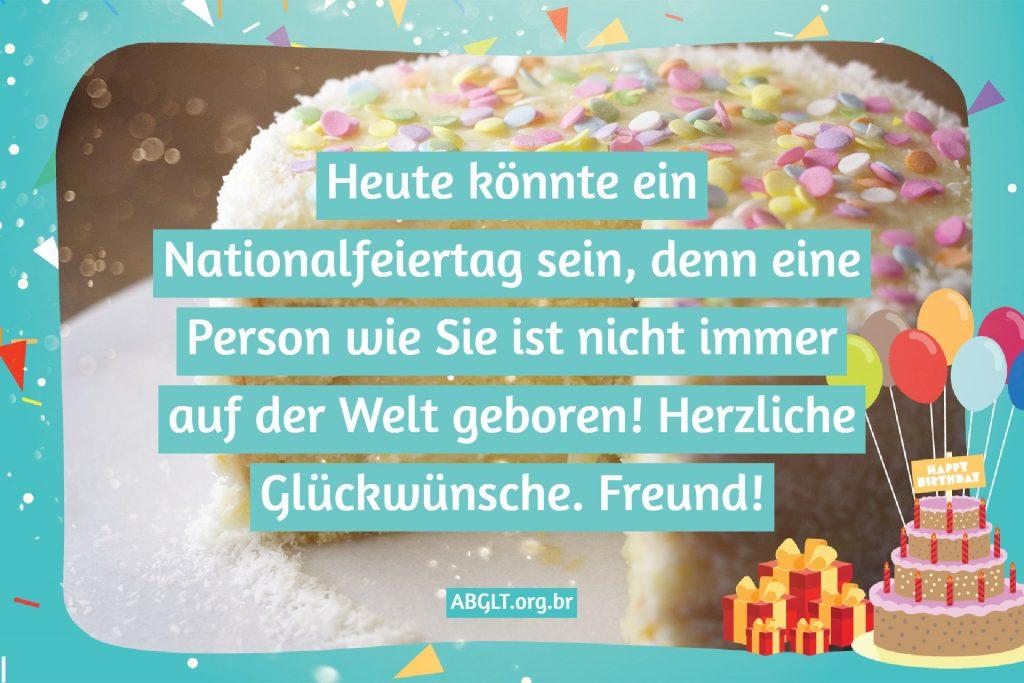 Heute könnte ein Nationalfeiertag sein, denn eine Person wie Sie ist nicht immer auf der Welt geboren! Herzliche Glückwünsche. Freund!
