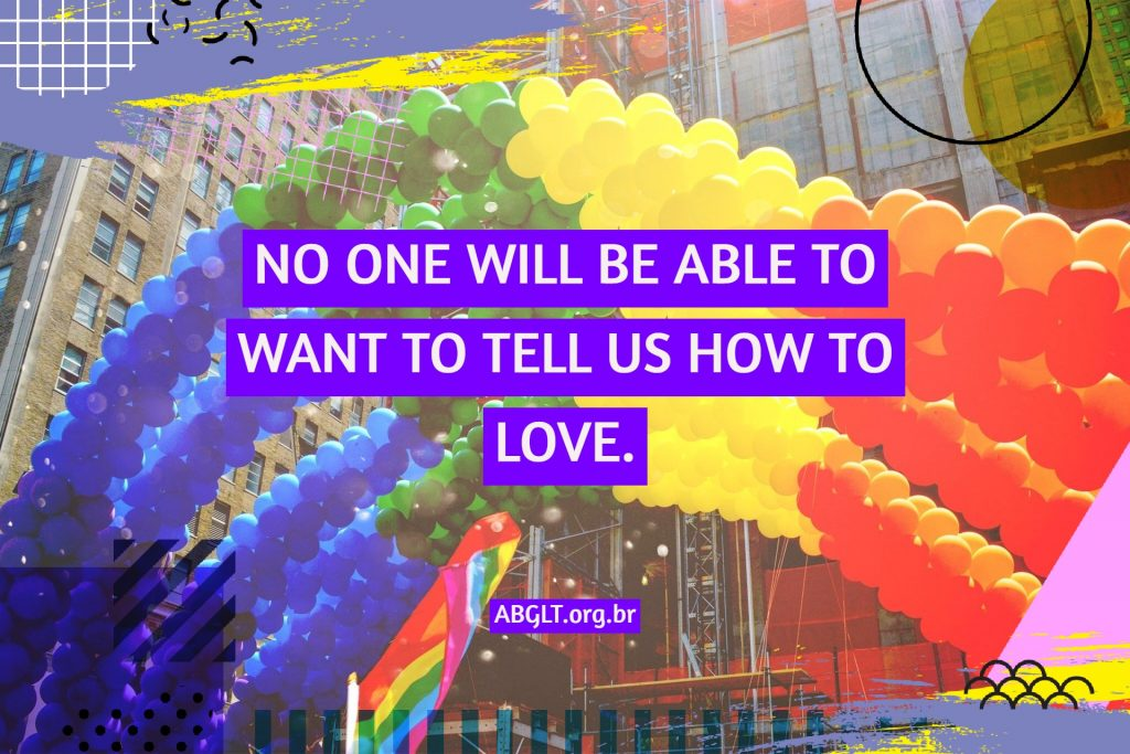 NO ONE WILL BE ABLE TO WANT TO TELL US HOW TO LOVE.