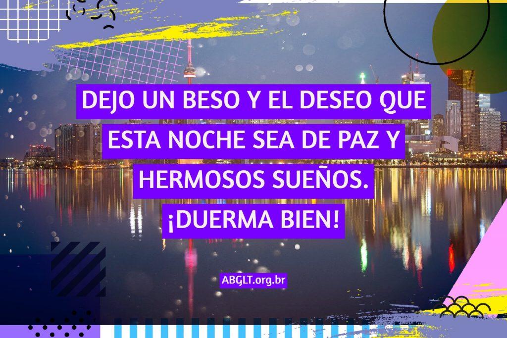 DEJO UN BESO Y EL DESEO QUE ESTA NOCHE SEA DE PAZ Y HERMOSOS SUEÑOS. ¡DUERMA BIEN!