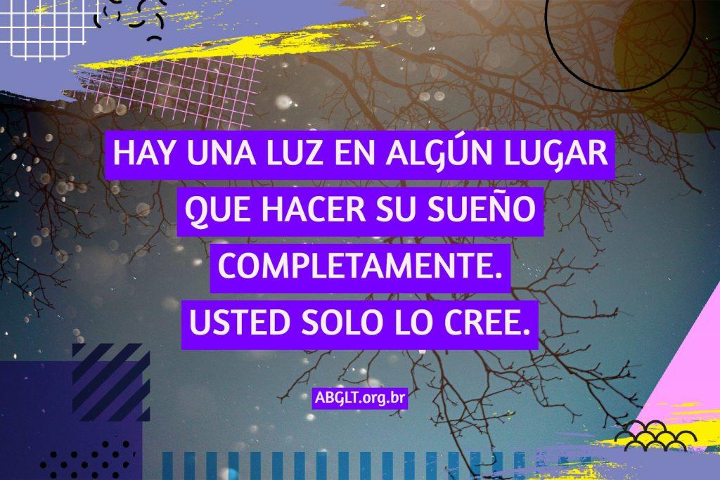 HAY UNA LUZ EN ALGÚN LUGAR QUE HACER SU SUEÑO COMPLETAMENTE. USTED SOLO LO CREE.